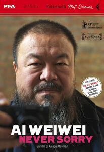 Ai Weiwei. Never sorry. DVD. Con libro - Alison Klayman - copertina
