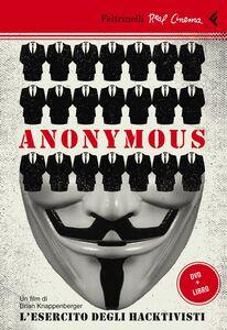 Libro Anonymous. L'esercito degli hacktivisti. DVD. Con libro Brian Knappenberger