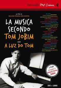 La musica secondo Tom Jobim-A luz do Tom. DVD. Con libro - Nelson Pereira Dos Santos,Dora Jobim - copertina