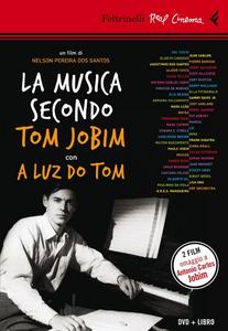 Libro La musica secondo Tom Jobim-A luz do Tom. DVD. Con libro Nelson Pereira Dos Santos , Dora Jobim