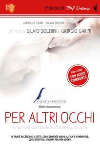 Libro Per altri occhi. DVD. Con libro Silvio Soldini , Giorgio Garini