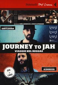 Foto Cover di Journey to Jah. Viaggio nel reggae. DVD. Con libro, Libro di Noël Dernesch,Moritz Springer, edito da Feltrinelli