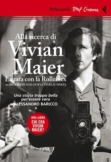 Alla ricerca di Vivian Maier. La tata con la Rolleiflex. DVD. Con libro - John Maloof,Charlie Siskel - copertina