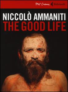 The good life. DVD. Con libro - Niccolò Ammaniti - copertina