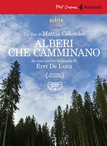 Libro Alberi che camminano. DVD. Con libro Erri De Luca , Mattia Colombo