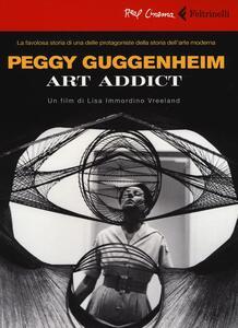 Peggy Guggenheim. Art addict. DVD. Con libro - Lisa Immordino Vreeland - copertina