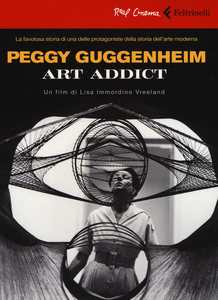 Libro Peggy Guggenheim. Art addict. DVD. Con libro Lisa Immordino Vreeland