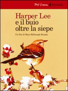 Harper Lee e il buio oltre la siepe. DVD. Con libro