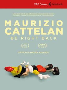 Ristorantezintonio.it Maurizio Cattelan: be right back. DVD. Con libro Image