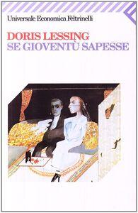 Libro Se gioventù sapesse Doris Lessing