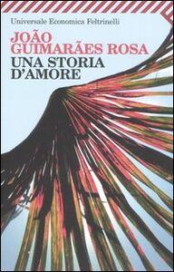 Libro Una storia d'amore João Guimarães Rosa