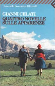 Foto Cover di Quattro novelle sulle apparenze, Libro di Gianni Celati, edito da Feltrinelli