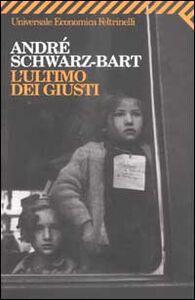 Foto Cover di L' ultimo dei giusti, Libro di André Schwarz Bart, edito da Feltrinelli