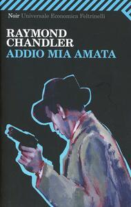 Addio mia amata - Raymond Chandler - copertina