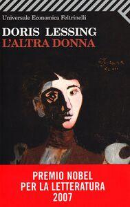 Foto Cover di L' altra donna, Libro di Doris Lessing, edito da Feltrinelli