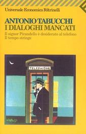 I dialoghi mancati-Il signor Pirandello è desiderato al telefono-Il tempo stringe