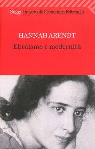 Libro Ebraismo e modernità Hannah Arendt