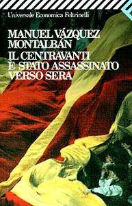 Libro Il centravanti è stato assassinato verso sera Manuel Vázquez Montalbán