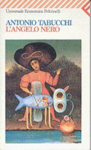 Foto Cover di L' angelo nero, Libro di Antonio Tabucchi, edito da Feltrinelli