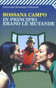 Foto Cover di In principio erano le mutande, Libro di Rossana Campo, edito da Feltrinelli