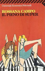 Libro Il pieno di super Rossana Campo