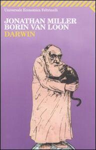 Foto Cover di Darwin, Libro di Jonathan Miller,Borin Van Loon, edito da Feltrinelli