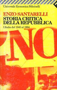 Storia critica della Repubblica. L'Italia dal 1945 al 1994