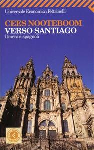 Libro Verso Santiago. Itinerari spagnoli Cees Nooteboom