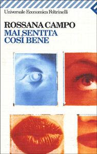 Libro Mai sentita così bene Rossana Campo