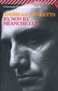 Libro Io, non io, neanche lui Andrea G. Pinketts
