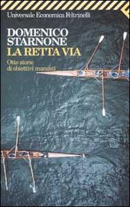 La retta via. Otto storie di obiettivi mancati - Domenico Starnone - copertina