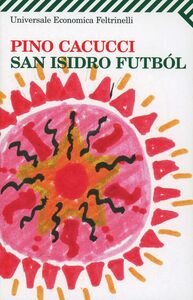 Libro San Isidro Futból Pino Cacucci