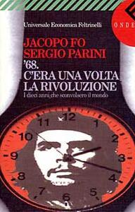 C'era una volta la rivoluzione. Il Sessantotto e i dieci anni che sconvolsero il mondo - Jacopo Fo,Sergio Parini - copertina