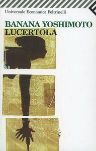 Foto Cover di Lucertola, Libro di Banana Yoshimoto, edito da Feltrinelli