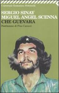 Che Guevara - Sergio Sinay,Miguel A. Scenna - copertina