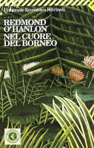 Libro Nel cuore del Borneo Redmond O'Hanlon
