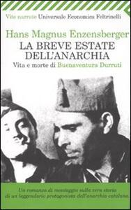 La breve estate dell'anarchia. Vita e morte di Buenaventura Durruti