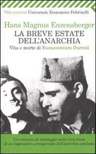 Foto Cover di La breve estate dell'anarchia. Vita e morte di Buenaventura Durruti, Libro di Hans M. Enzensberger, edito da Feltrinelli