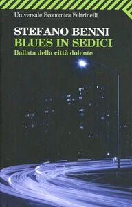 Libro Blues in sedici. Ballata della città dolente Stefano Benni