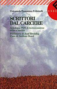 Foto Cover di Scrittori dal carcere. Antologia PEN di testimonianze edite e inedite, Libro di  edito da Feltrinelli