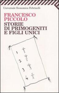 Storie di primogeniti e figli unici - Francesco Piccolo - copertina