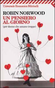 Un pensiero al giorno (per donne che amano troppo) - Robin Norwood - copertina