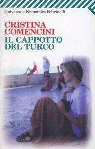 Libro Il cappotto del turco Cristina Comencini