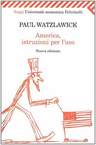 Libro America, istruzioni per l'uso Paul Watzlawick