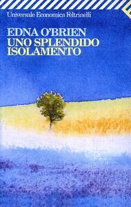 Uno splendido isolamento - Edna O'Brien - copertina