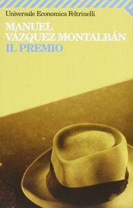 Foto Cover di Il premio, Libro di Manuel Vázquez Montalbán, edito da Feltrinelli