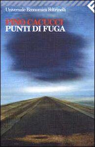 Foto Cover di Punti di fuga, Libro di Pino Cacucci, edito da Feltrinelli