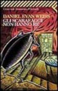 Foto Cover di Gli scarafaggi non hanno re, Libro di Daniel E. Weiss, edito da Feltrinelli