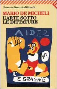 Libro L' arte sotto le dittature Mario De Micheli
