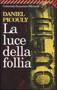 Libro La luce della follia Daniel Picouly